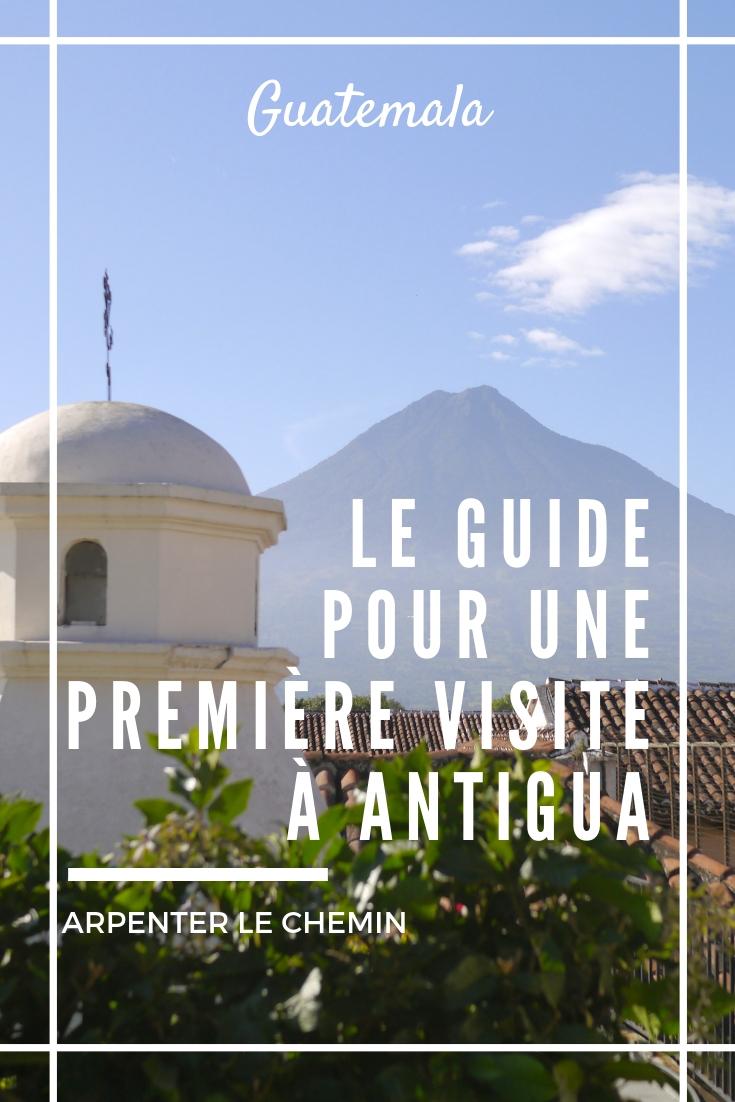 guide conseils antigua guatemala blog voyage solo au feminin arpenter le chemin
