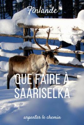 que faire saariselka hiver ivalo finlande laponie finlandaise blog voyage arpenter le chemin