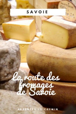 route fromages savoie reblochon beaufort tourisme ete haute-savoie blog voyage road-trip arpenter le chemin