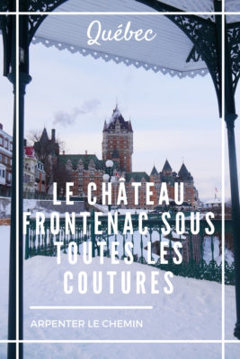 vieux quebec canada chateau frontenac hotel voyage citytrip blog arpenter le chemin