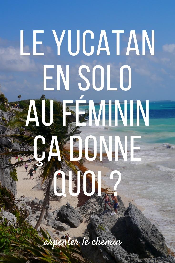 yucatan solo au feminin mexique voyage road-trip blog arpenter le chemin canada