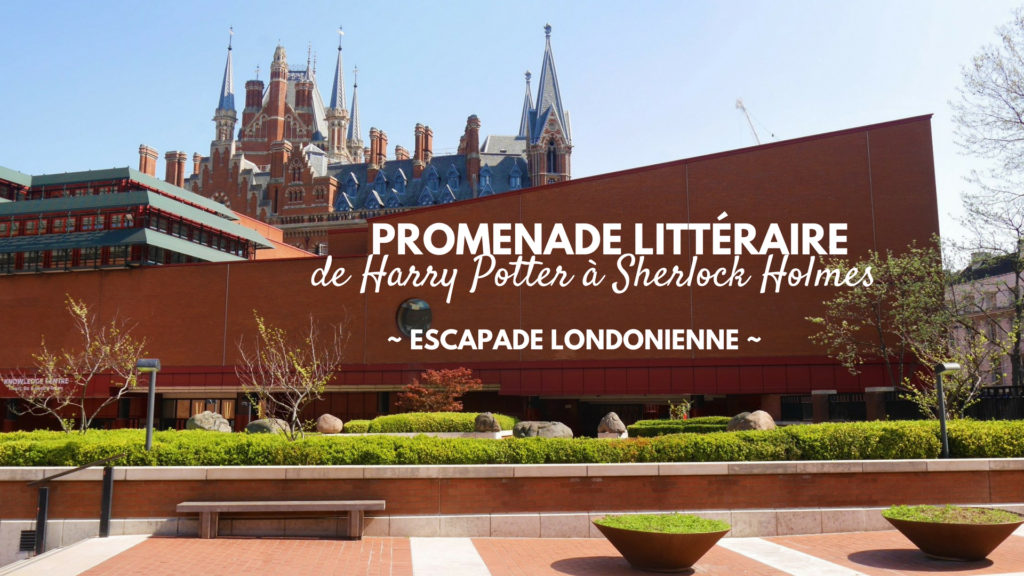 Harry Potter Sherlock Holmes British Library Londres UK blog voyage Arpenter le chemin
