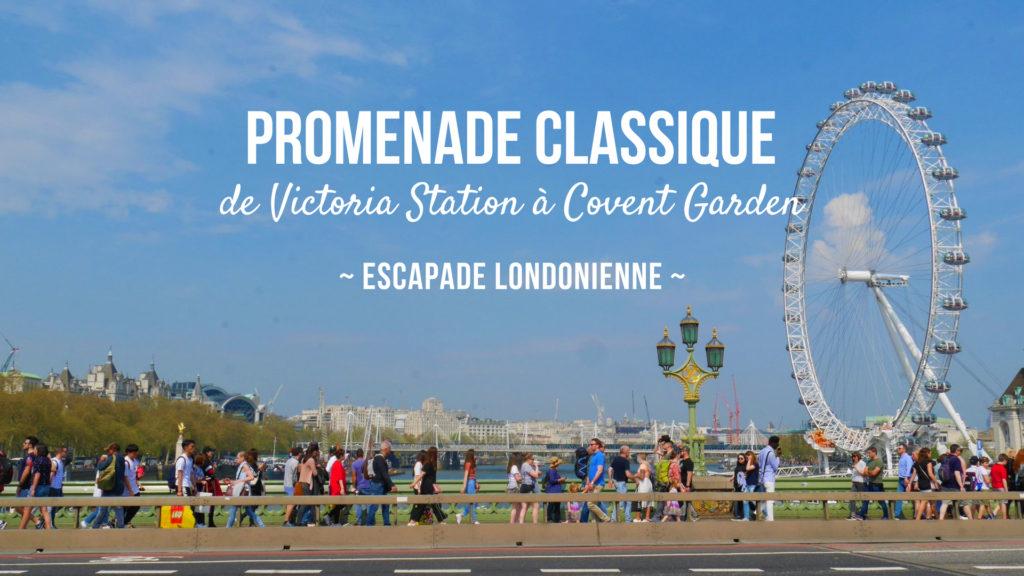 promenade victoria station covent garden londres blog voyage
