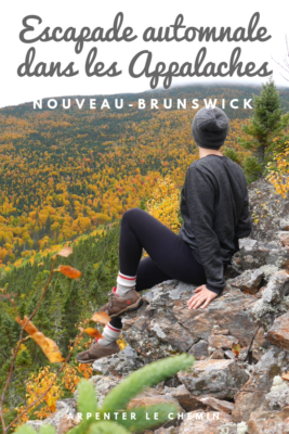 automne appalaches nouveau-brunswick mont carleton canada road-trip blog voyage arpenter le chemin