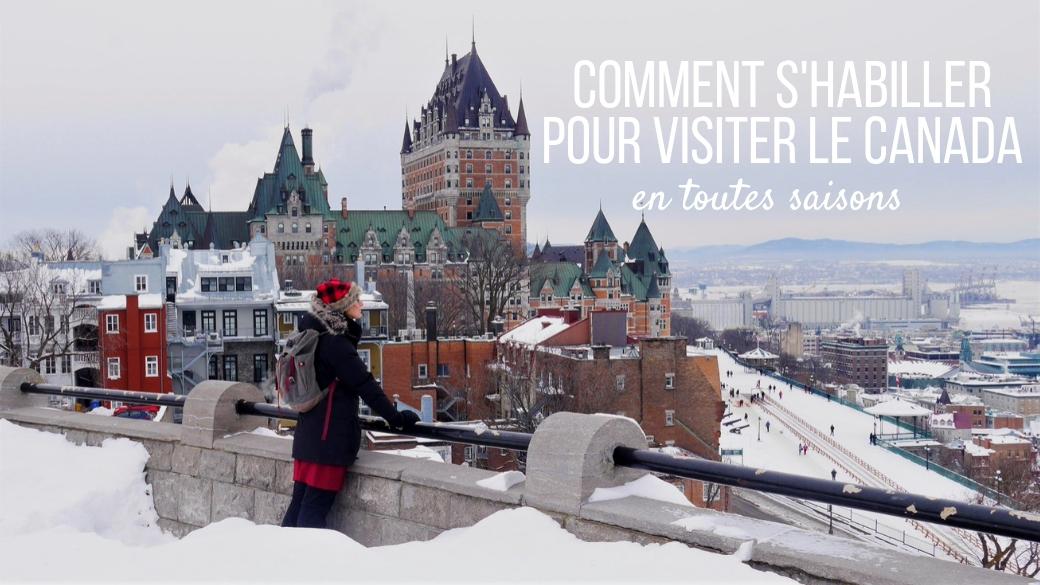 55aa9590a9a7 CONSEILS    Comment s habiller pour venir au Canada - Arpenter le chemin