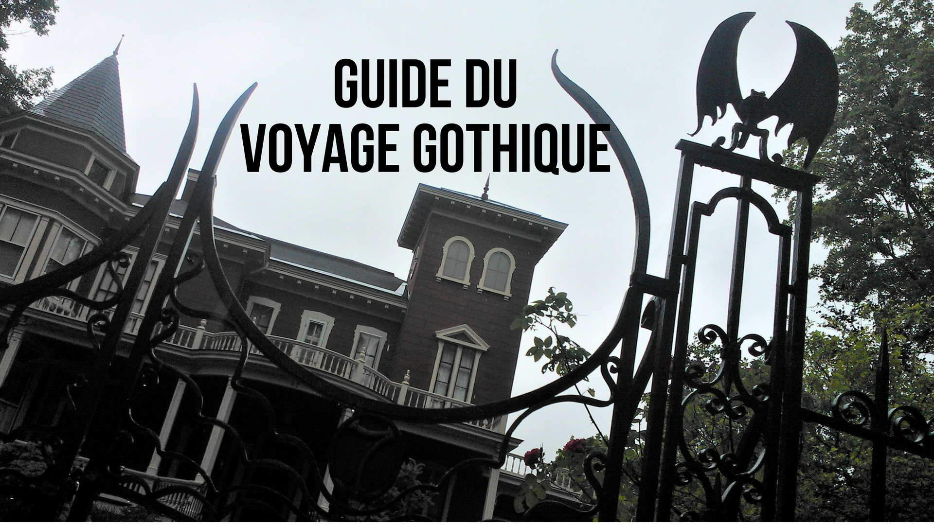 guide voyage gothique blog voyage titre bonnes adresses