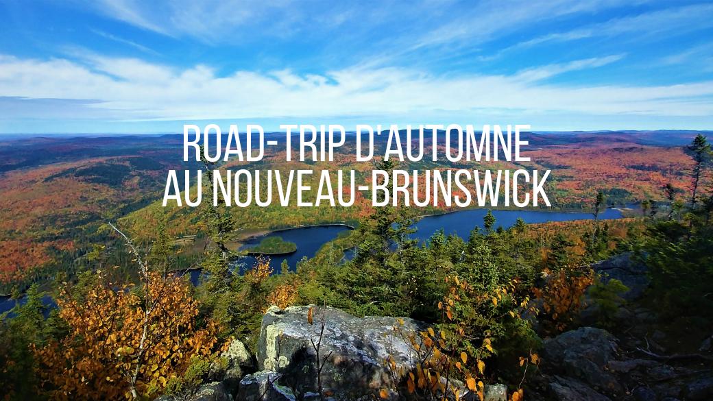 titre canada nouveau-brunswick automne thanksgiving blog voyage road-trip arpenter le chemin
