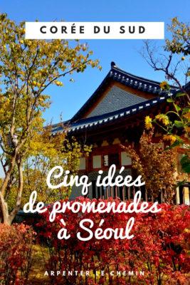 itineraires seoul coree du sud blog voyage asie arpenter le chemin