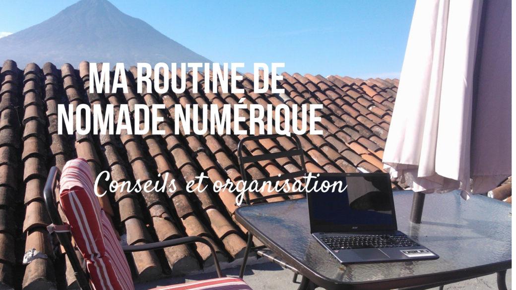 routine organisation nomade numerique digital coworking blog voyage arpenter le chemin