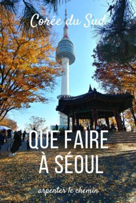 seoul que faire coree du sud blog voyage arpenter le chemin asie