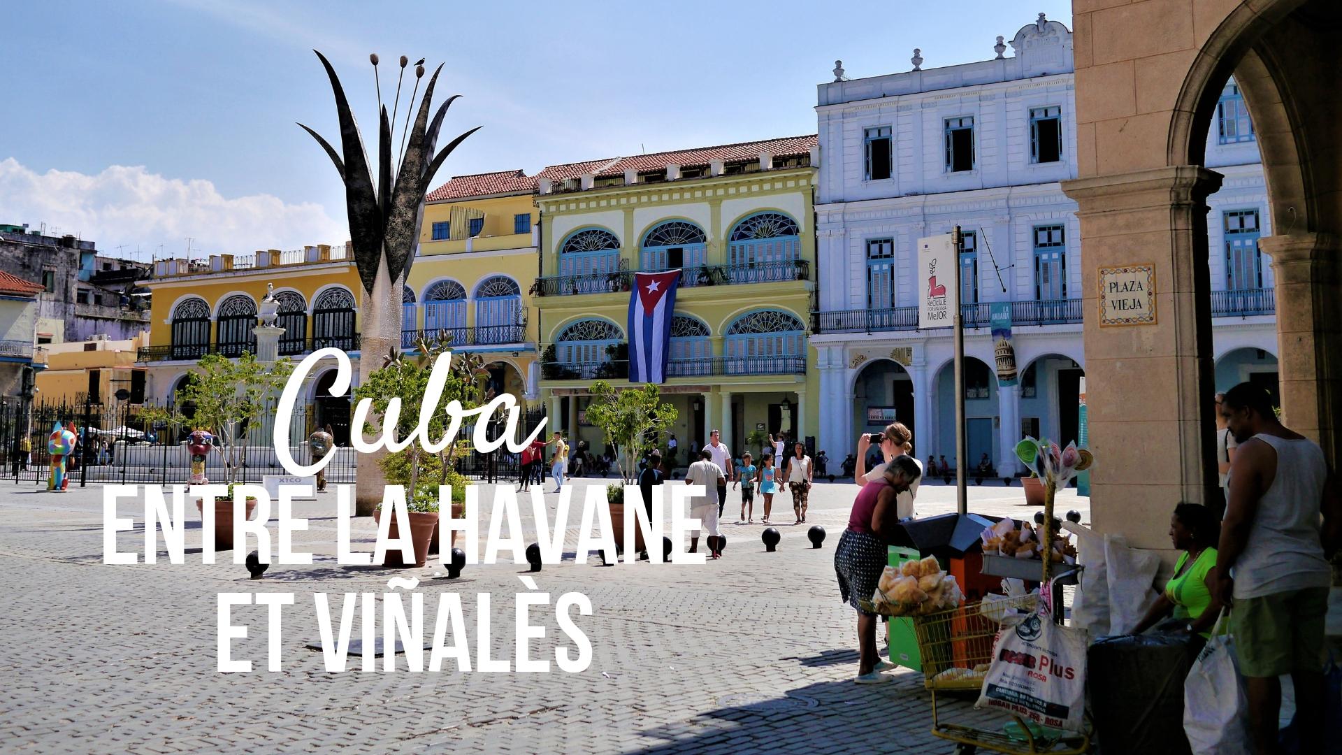 titre cuba havane vinales itineraire une semaine blog voyage caraibes arpenter le chemin