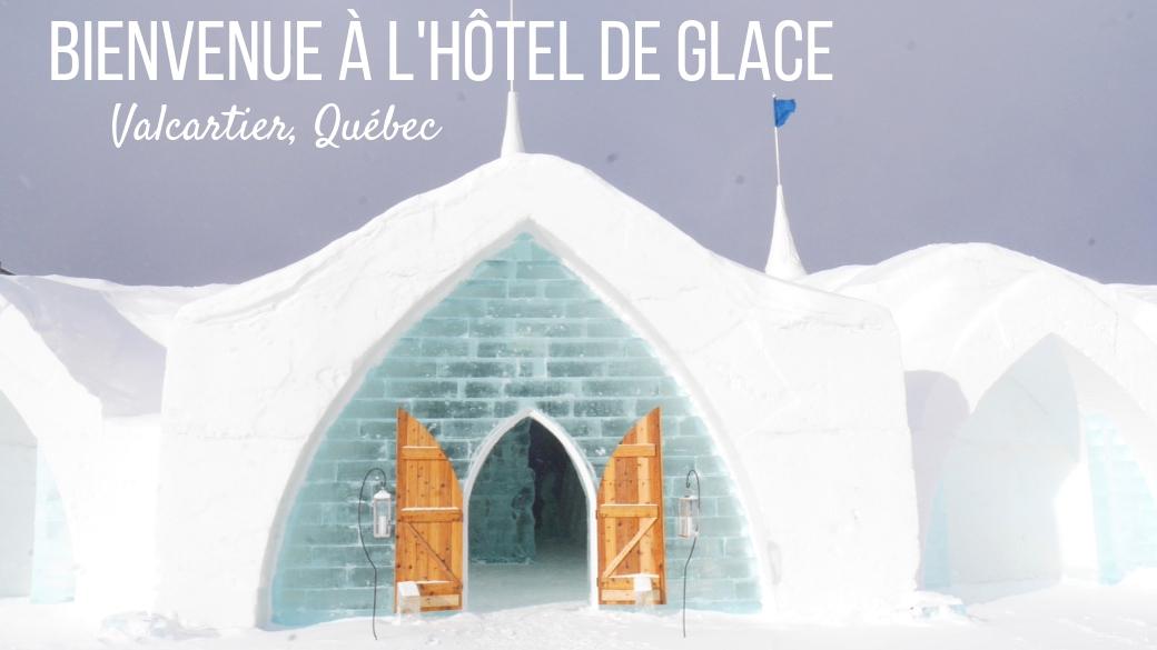 titre hotel glace quebec valcartier voyage hiver canada road-trip blog voyage arpenter le chemin