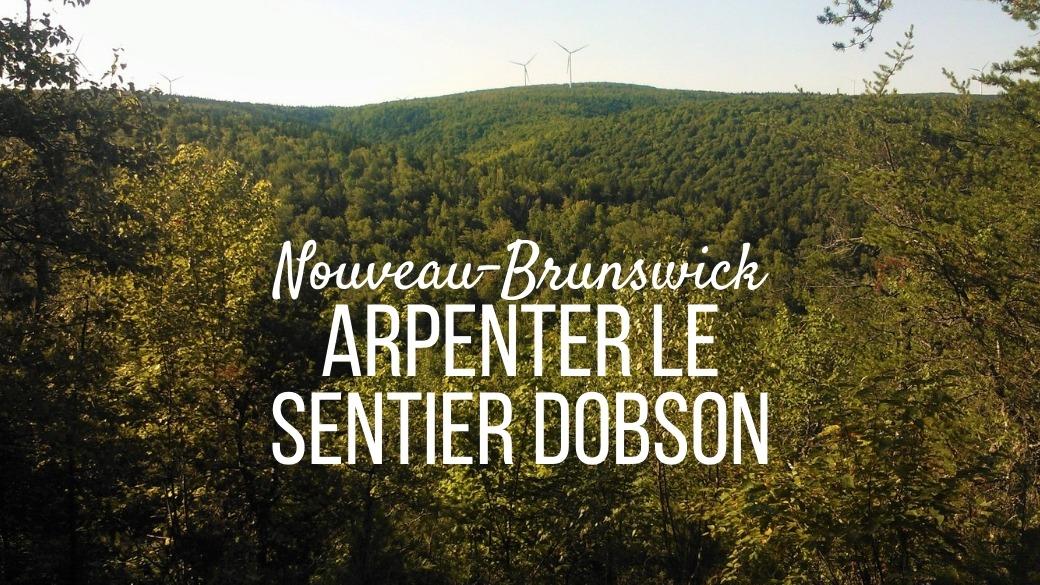 Faire le sentier Dobson randonnée Nouveau-Brunswick