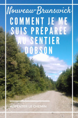 sentier dobson nouveau-brunswick preparation materiel randonner blog voyage canada arpenter le chemin