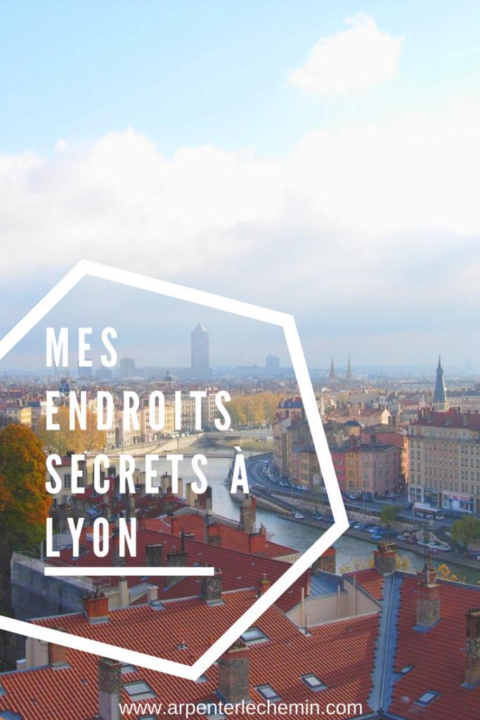 endroits secrets lyon france blog voyage arpenter le chemin