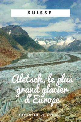 glacier aletsch suisse romande valais alpes montagnes blog voyage europe arpenter le chemin
