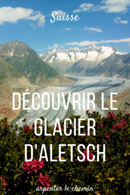 suisse alemanique alpes glacier aletsch moosfluh randonnee blog voyage europe arpenter le chemin