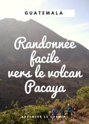 Randonnée facile pour s'approcher d'un volcan _ le Pacaya, Guatemala __ Arpenter le chemin, blog de voyage
