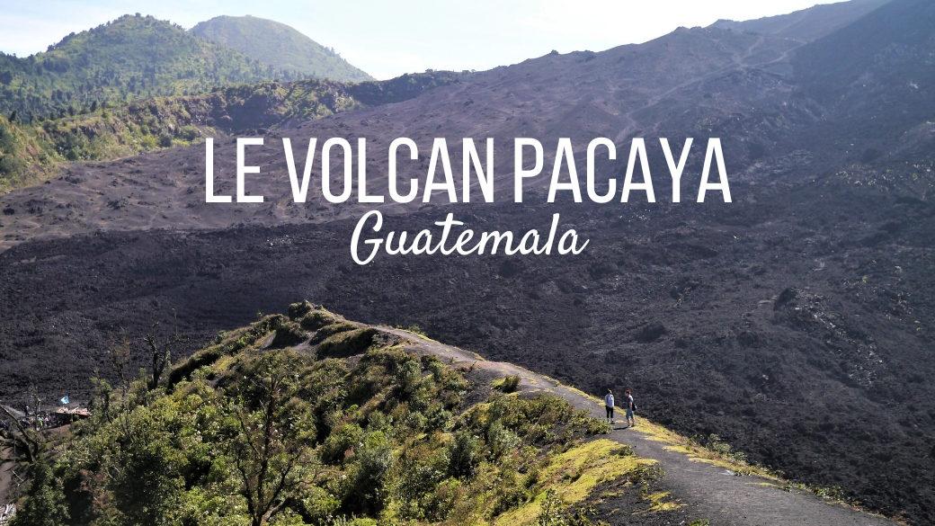Voyage Guatemala volcan Pacaya