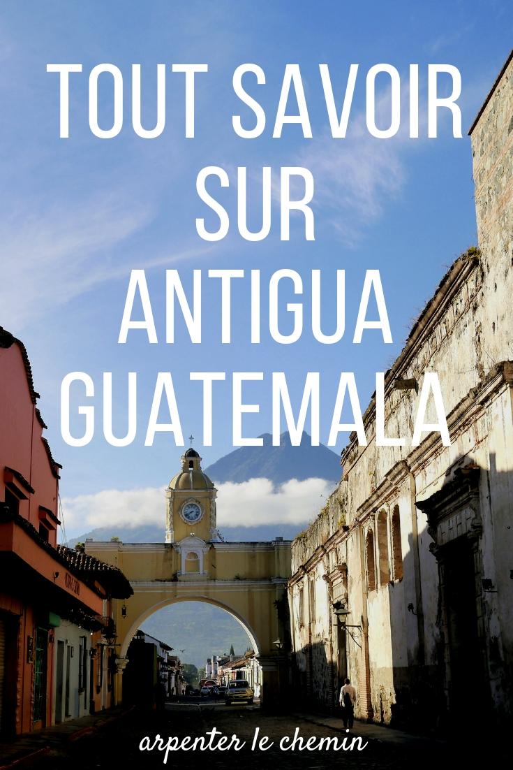 guide pratique antigua guatemala blog voyage solo arpenter le chemin