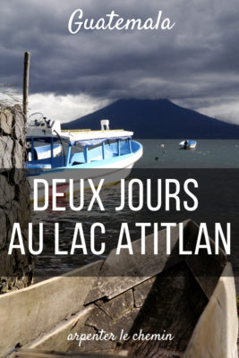 que faire lac atitlan panajachel santa cruz la laguna guatemala blog voyage arpenter le chemin
