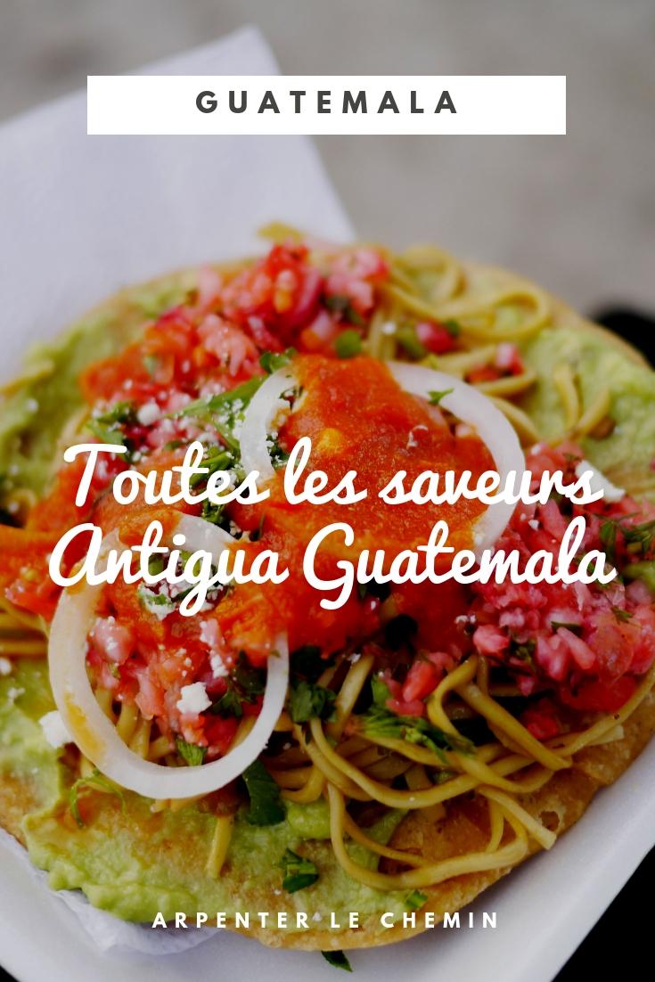 saveurs antigua guatemala gourmand blog voyage solo au feminin arpenter le chemin