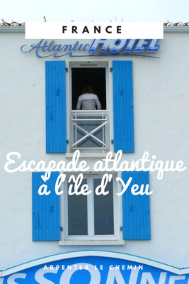que faire ile d'yeu vendee atlantique blog voyage france arpenter le chemin
