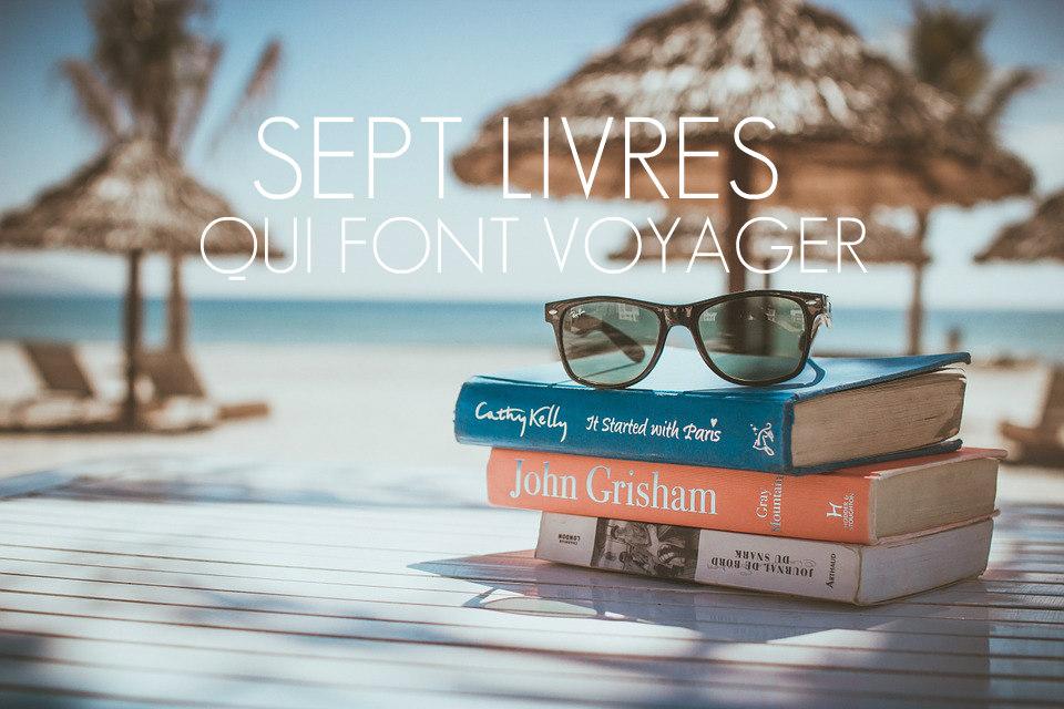 Sept Livres Qui Font Voyager Arpenter Le Chemin