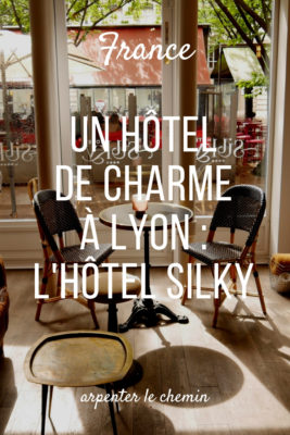 hotel silky charme endroit secret lyon france visite citytrip blog voyage arpenter le chemin