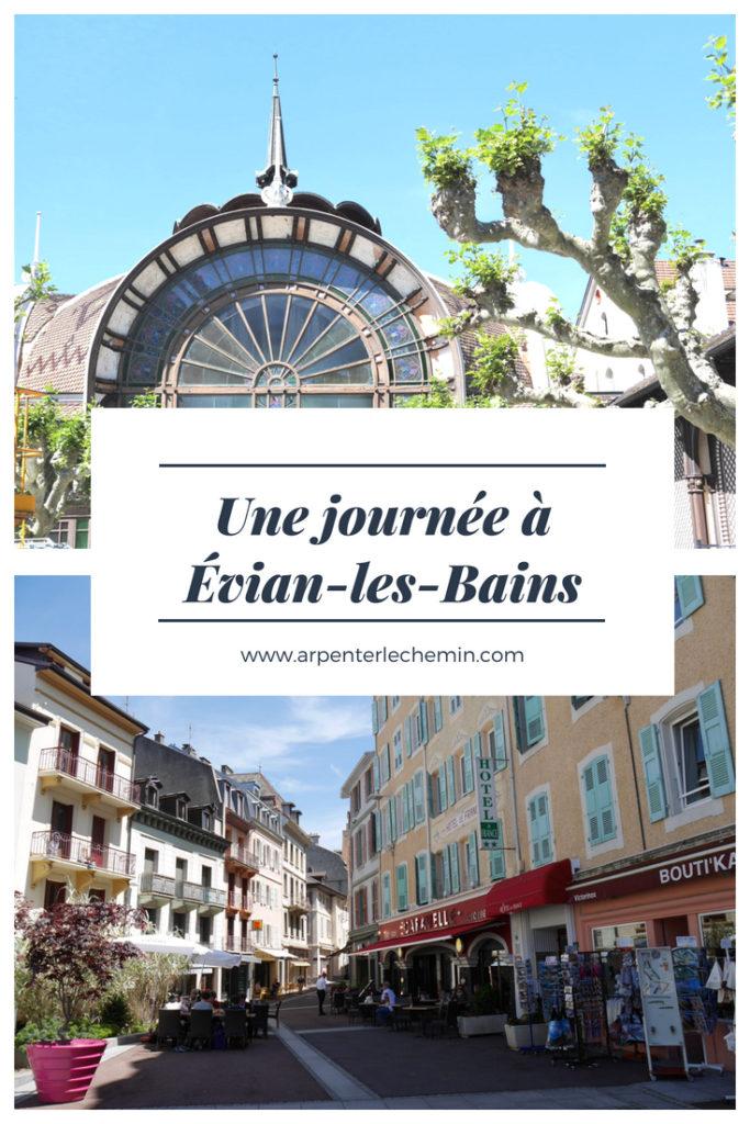Visite Evian Les Bains Lac Leman Blog Voyage France Chablais Culture Arpenter Le Chemin