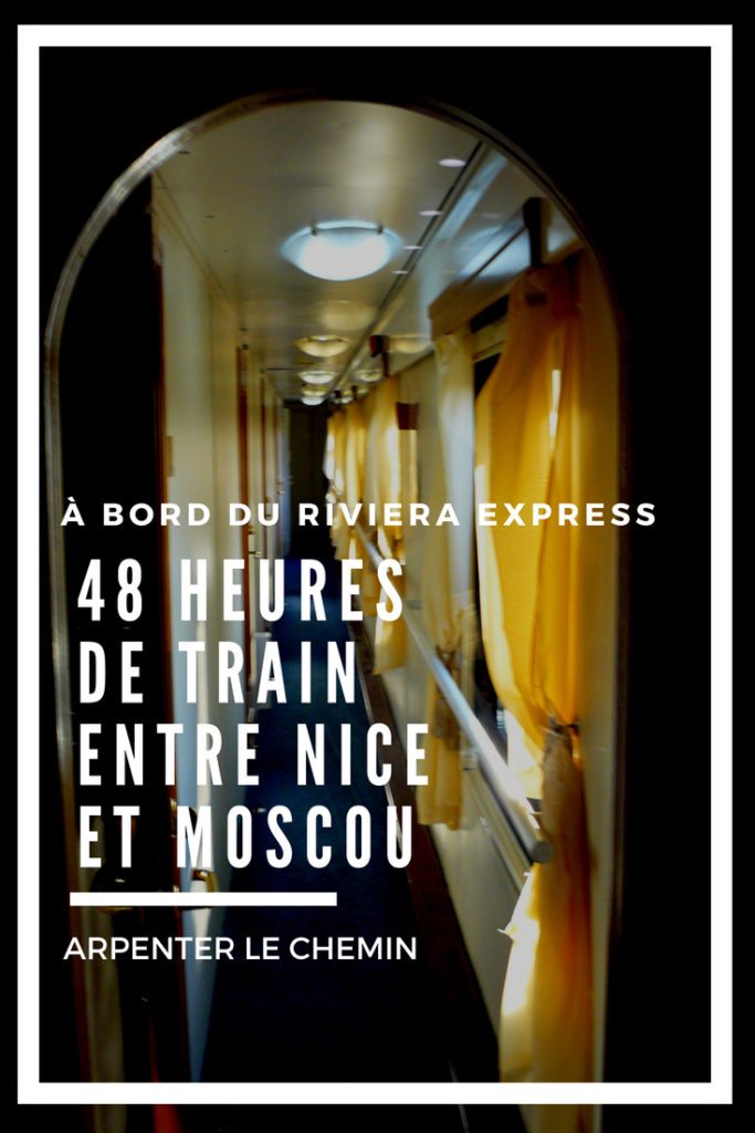 FRANCE RUSSIE train riviera express nice moscou blog voyage arpenter le chemin
