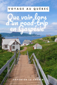 road-trip gaspesie quebec que voir voyage arpenter le chemin