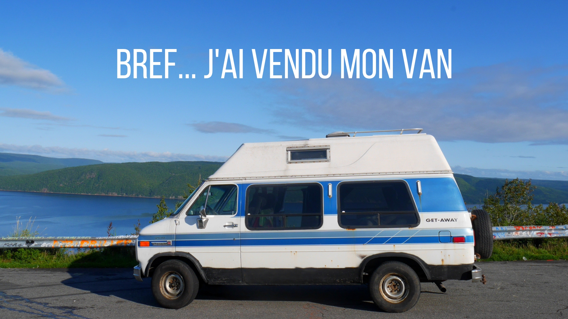 vendre van canada experience pvt road-trip blog voyage arpenter le chemin