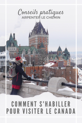 conseils comme s'habiller visiter canada voyage blog road-trip arpenter le chemin