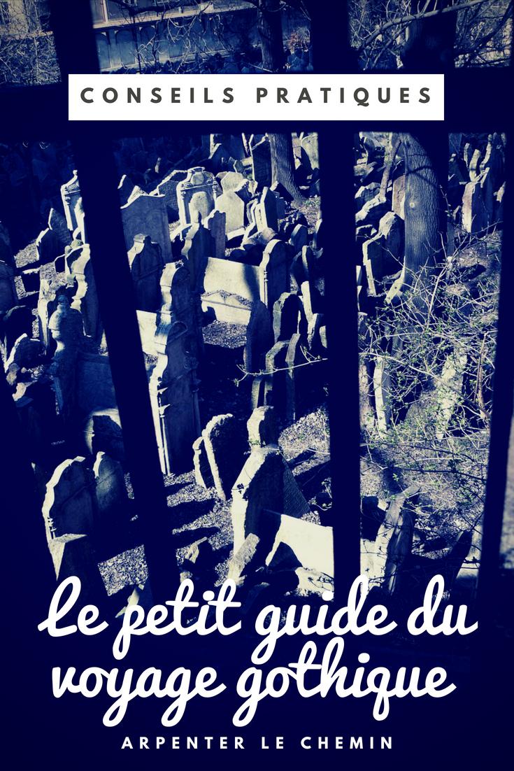 voyage gothique blog arpenter le chemin conseils