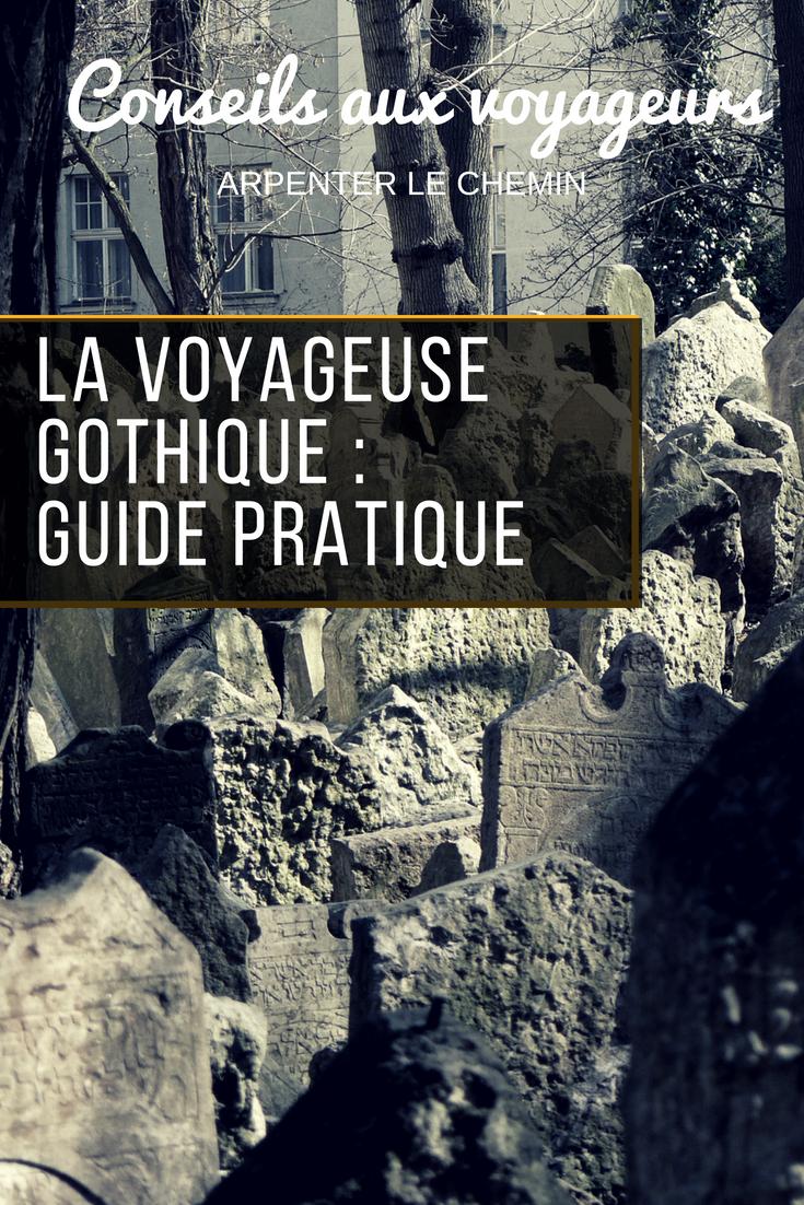voyageuse gothique blog voyage arpenter le chemin