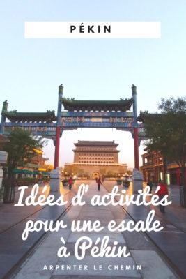 que faire pekin escale chine blog voyage road-trip arpenter le chemin