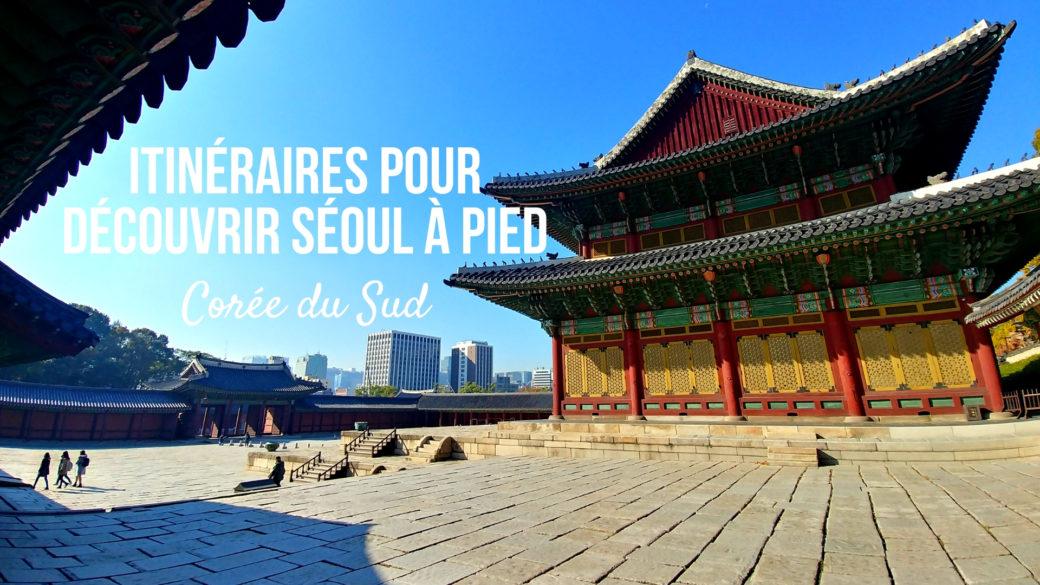 decouvrir seoul a pied circuit coree du sud voyage asie blog arpenter le chemin
