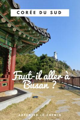 que voir faire busan coree du sud blog voyage asie arpenter le chemin
