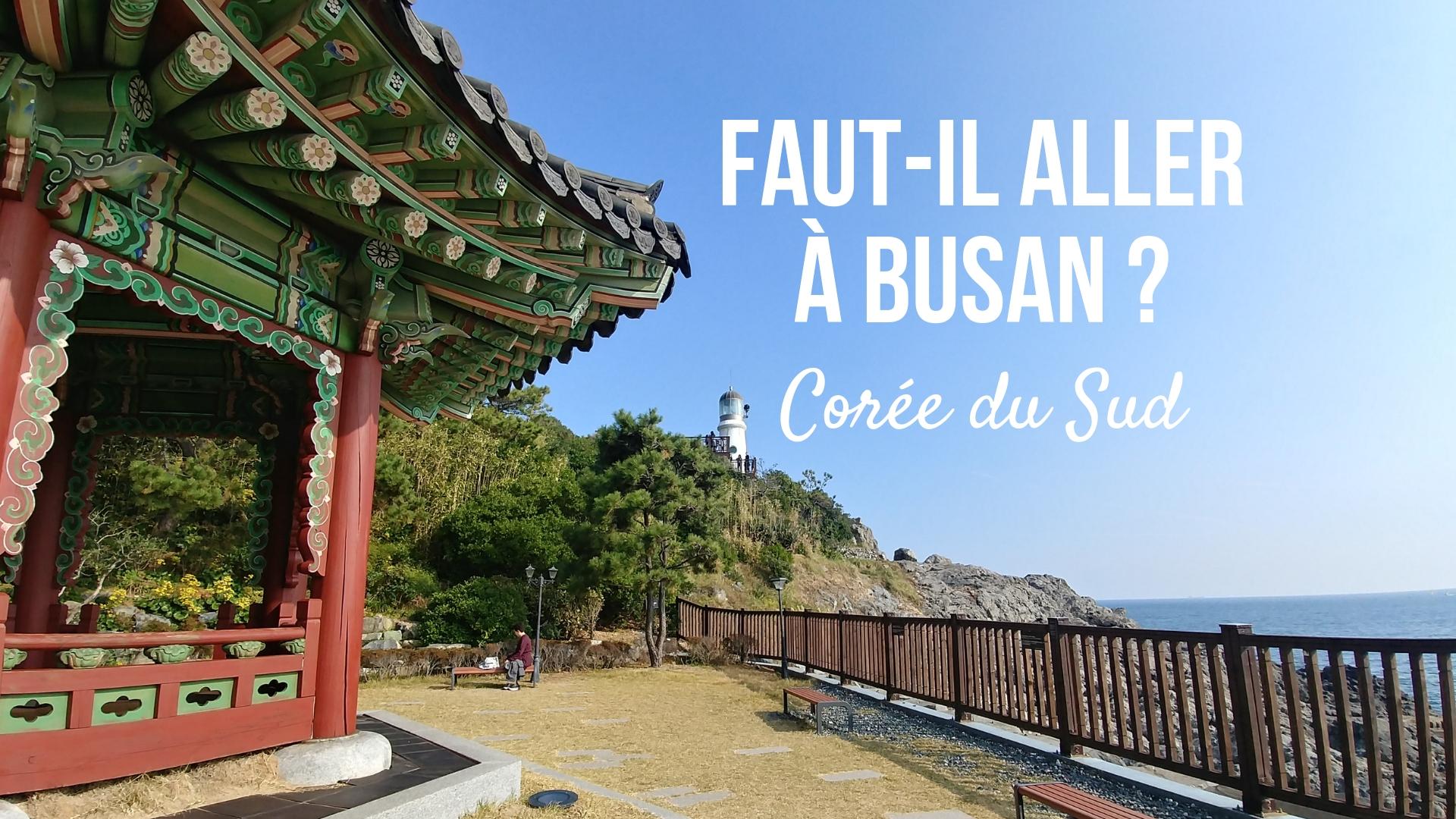 titre busan pusan coree du sud blog voyage asie arpenter le chemin