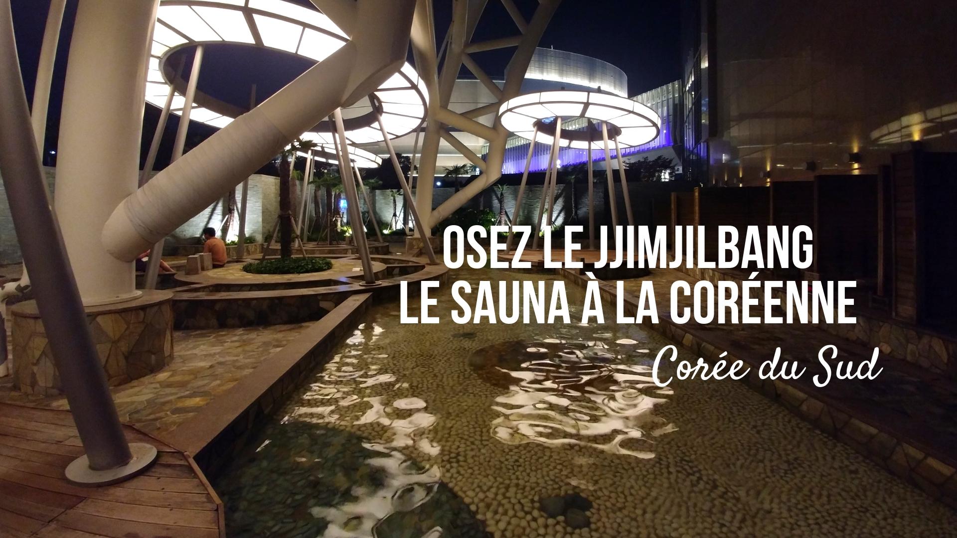titre jjimjilbang sauna coree seoul busan blog voyage asie arpenter le chemin