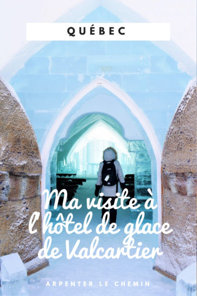 hotel glace visite journee valcartier quebec road-trip blog voyage canada hiver arpenter le chemin