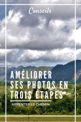 conseils ameliorer photos astuces simples blog voyage arpenter le chemin