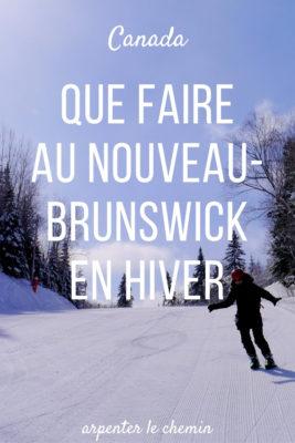 que faire nouveau-brunswick hiver road-trip acadie blog voyage canada arpenter le chemin