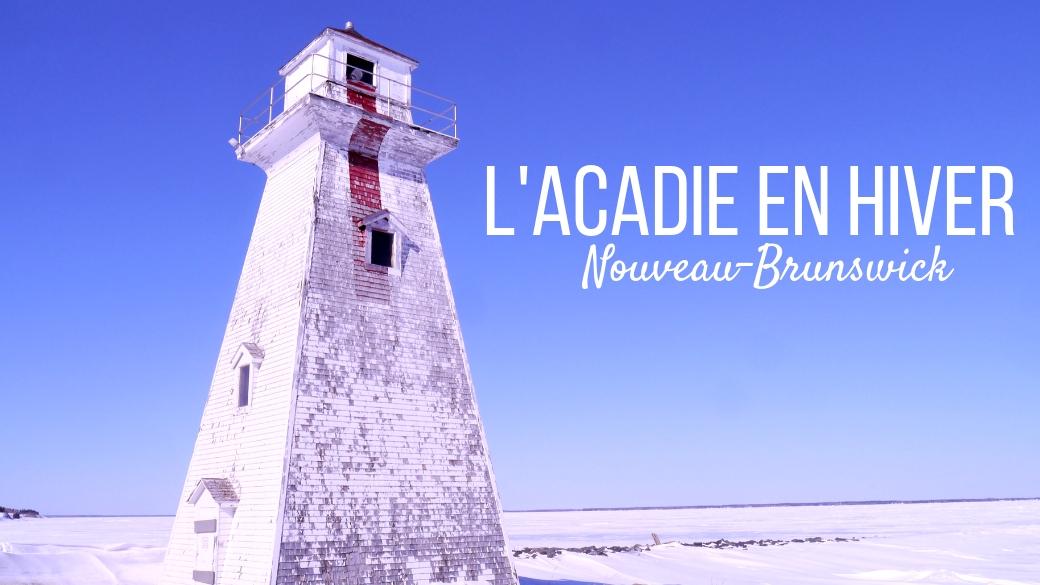 titre road-trip acadie hiver blog voyage road-trip canada nouveau-brunswick arpenter le chemin