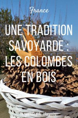 tradition haute-savoie alpes colombes bois blog voyage france arpenter le chemin