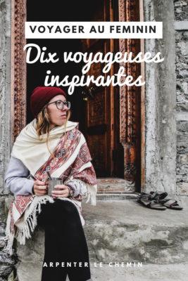 voyageuses inspirantes voyager feminin solo blog voyage arpenter le chemin