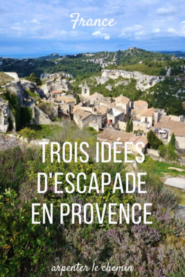 escapades provence ou aller printemps blog voyage france arpenter le chemin