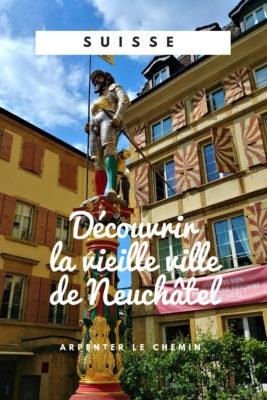 neuchatel voyage que faire que voir blog voyage suisse arpenter le chemin