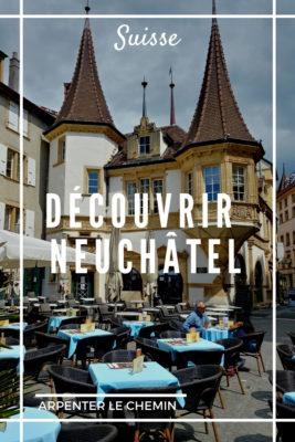 suisse romande neuchatel visiter que voir escapade printemps blog voyage arpenter le chemin